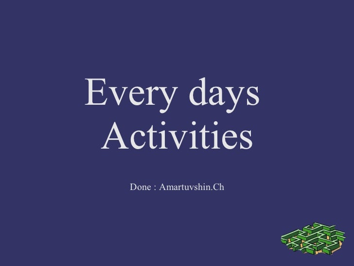 Every days  Activities Done : Amartuvshin.Ch