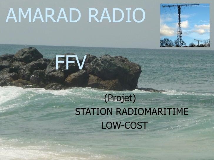 AMARAD RADIO    FFV (Projet)  STATION RADIOMARITIME LOW-COST