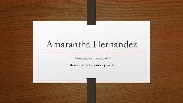 Amarantha Hernandez Presentación tarea SAP Mercadotecnia primer parcial