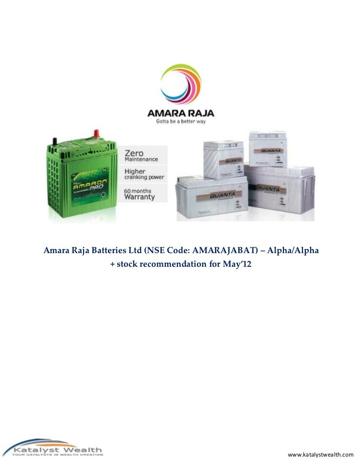 Amara Raja Batteries Ltd (NSE Code AMARAJABAT) - May'12 Katalyst Wealth Alpha Recommendation