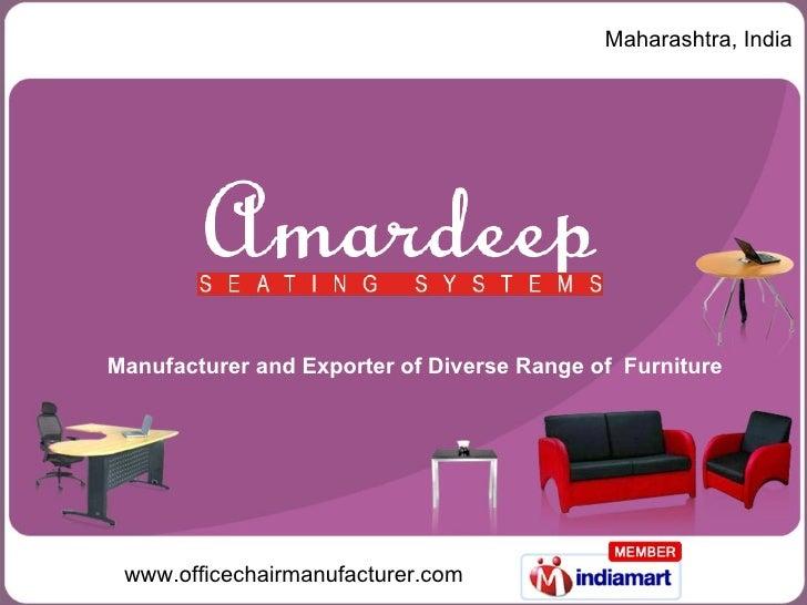 Maharashtra, India Manufacturer and Exporter of Diverse Range of Furniture