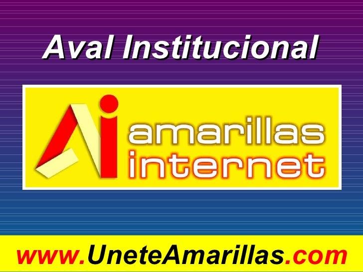 Aval Institucional www. UneteAmarillas .com