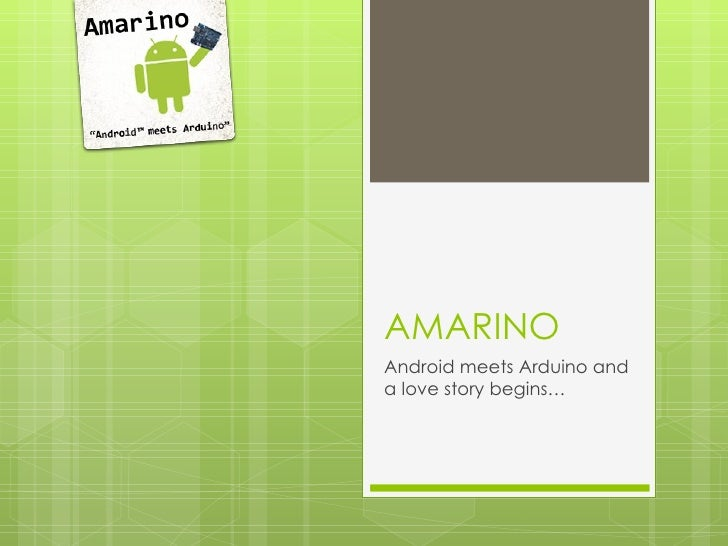 AMARINO Android meets Arduino and a love story begins…