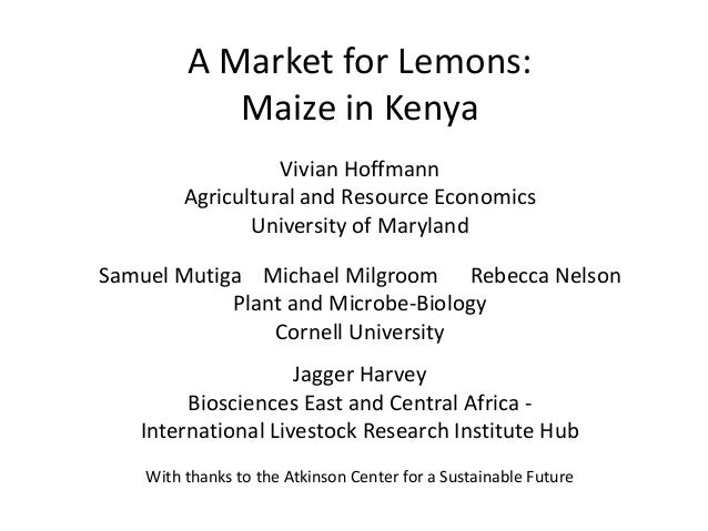 A Market for Lemons:            Maize in Kenya                   Vivian Hoffmann         Agricultural and Resource Economi...