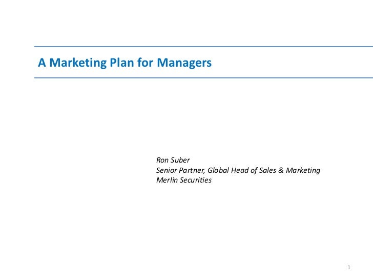 A Marketing Plan For Managers Ron Suber