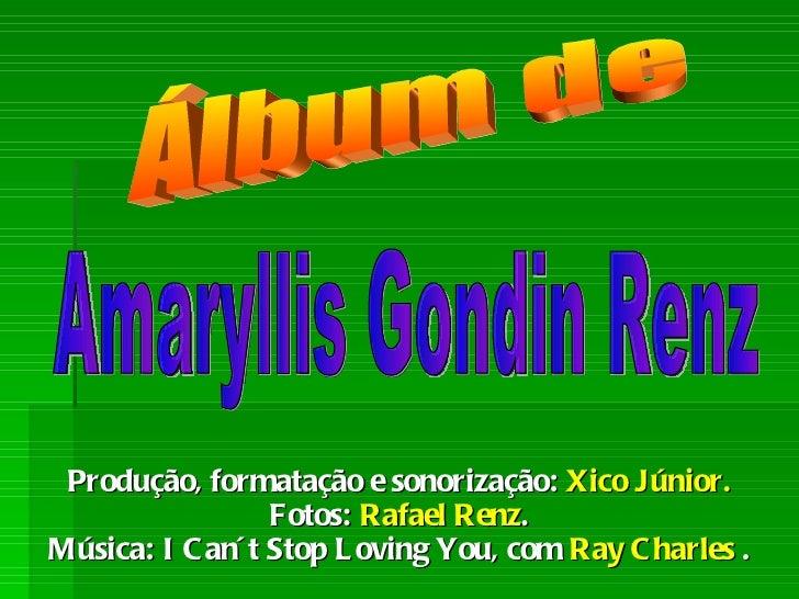 Produção, formatação e sonorização:  Xico Júnior. Fotos:  Rafael Renz . Música: I Can´t Stop Loving You, com  Ray Charles ...