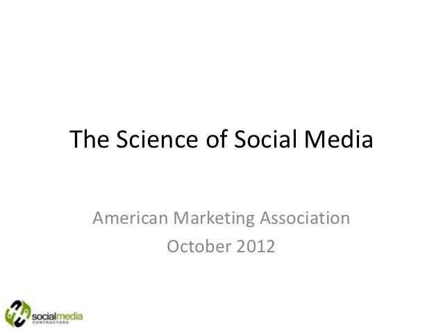 The Science of Social Media  American Marketing Association          October 2012