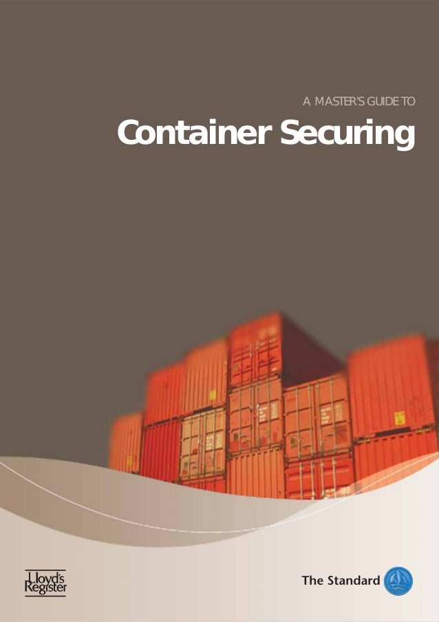 A MASTER'S GUIDE TO  Container Securing