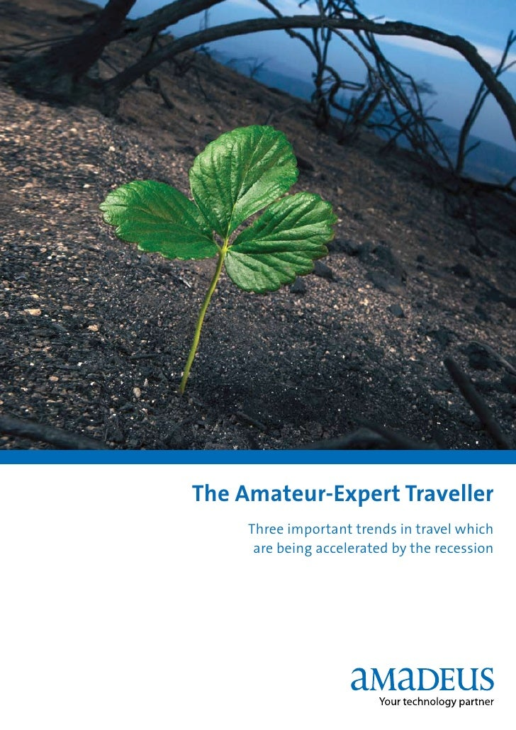 The Amateur-Expert Traveller      Three important trends in travel which       are being accelerated by the recession