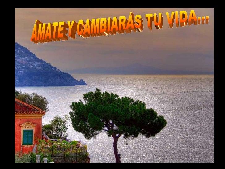 Ouvido Deus ÁMATE Y CAMBIARÁS TU VIDA...