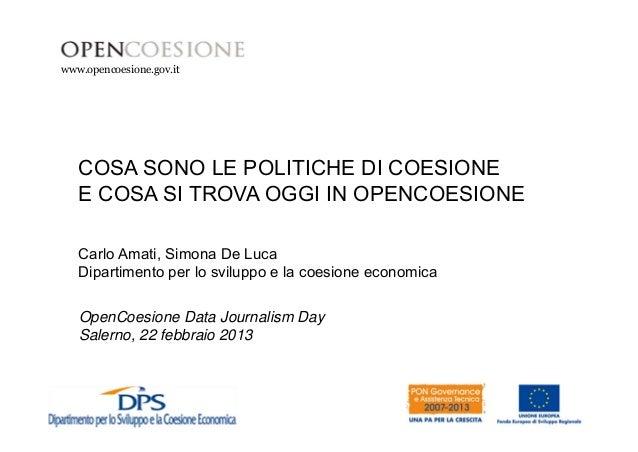 www.opencoesione.gov.it  COSA SONO LE POLITICHE DI COESIONE  E COSA SI TROVA OGGI IN OPENCOESIONE  Carlo Amati, Simona De ...