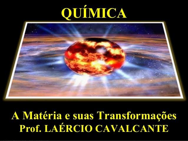 desenvolvido por: e2 educação e eventosQUÍMICAQUÍMICAA Matéria e suas TransformaçõesA Matéria e suas TransformaçõesProf. L...