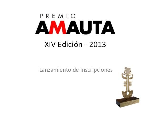 XIV  Edición  -‐  2013 Lanzamiento  de  Inscripciones