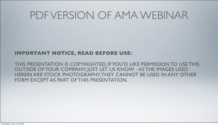 PDF VERSION OF AMA WEBINAR                IMPORTANT NOTICE, READ BEFORE USE:               THIS PRESENTATION IS COPYRIGHTE...