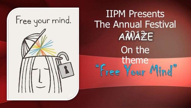 IIPM PresentsThe Annual Festival       2012     AMAZE     On the      theme