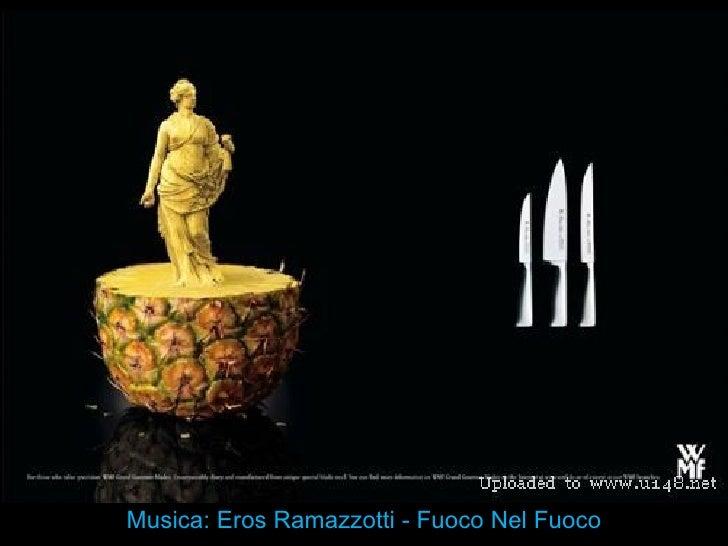 Musica: Eros Ramazzotti - Fuoco Nel Fuoco