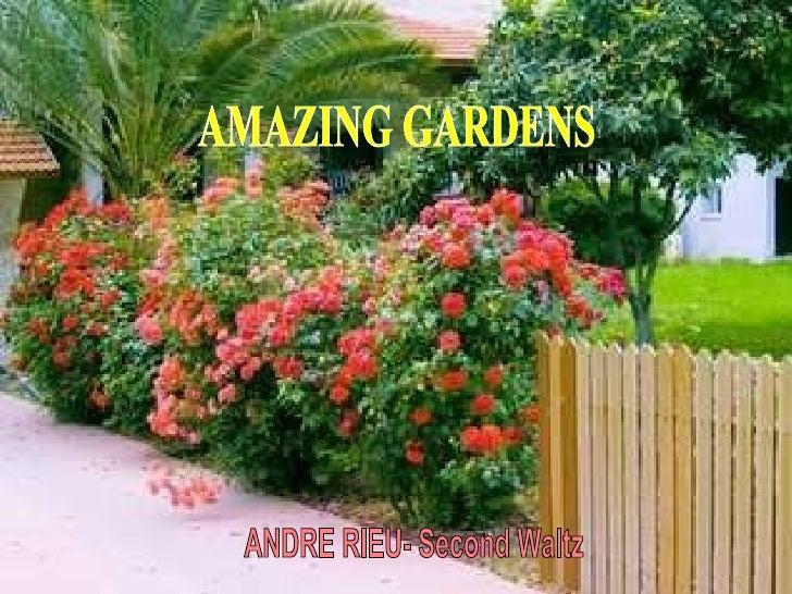 AMAZING GARDENS ANDRE RIEU- Second Waltz