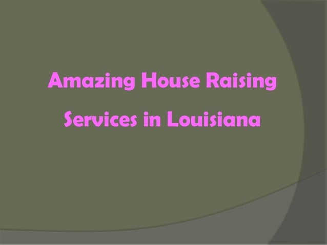 Amazing house-raising-services-in-louisiana