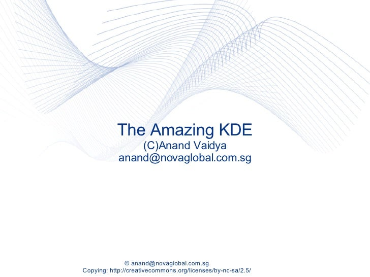 The Amazing KDE (C)Anand Vaidya [email_address]
