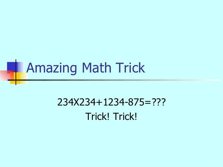 Amazing Math Trick 234X234+1234-875=??? Trick! Trick!