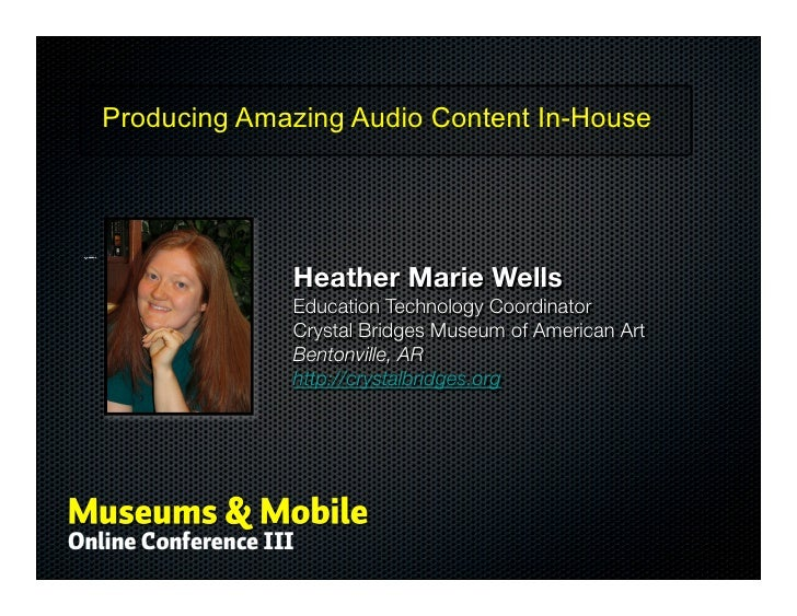 Producing Amazing Audio Content In-HouseTitle – Heather Marie Wells                                           Heather Mari...