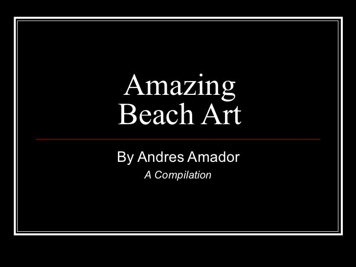 AmazingBeach ArtBy Andres Amador   A Compilation