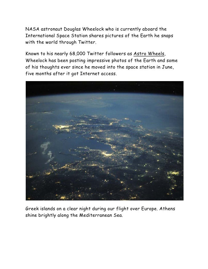 NASA astronaut Douglas Wheelock who is currently aboard theInternational Space Station shares pictures of the Earth he sna...