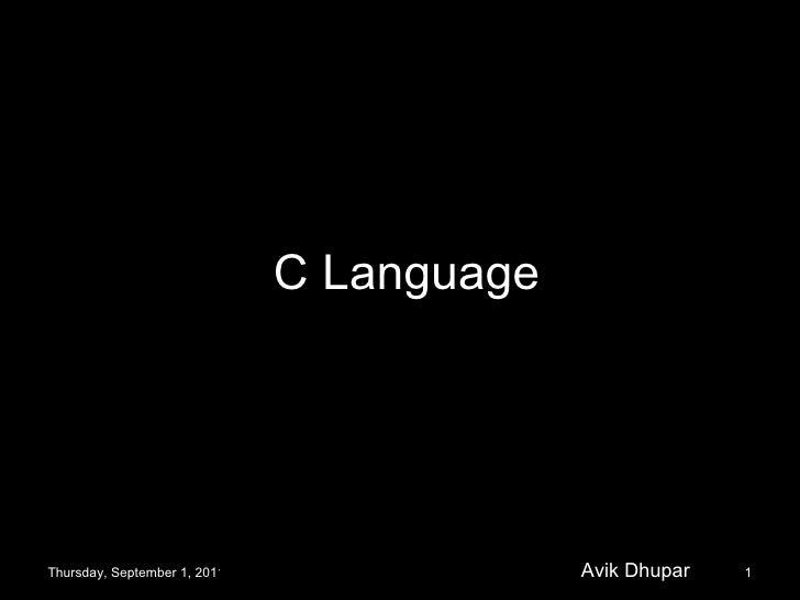 C Language Thursday, September 1, 2011 Avik Dhupar