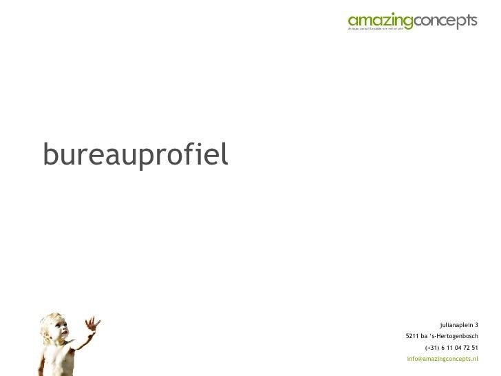 bureauprofiel julianaplein 3 5211 ba 's-Hertogenbosch (+31) 6 11 04 72 51 [email_address]