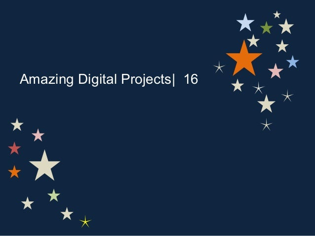 Amazing Digital Projects| 16
