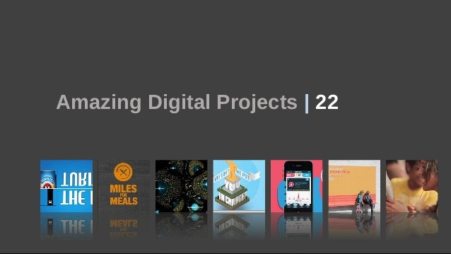 Amazing Digital Projects |  22