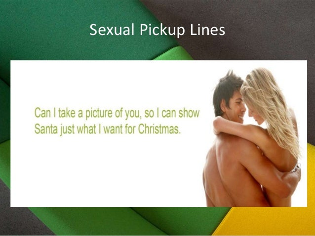 Sex Pick Up Lines For Guys