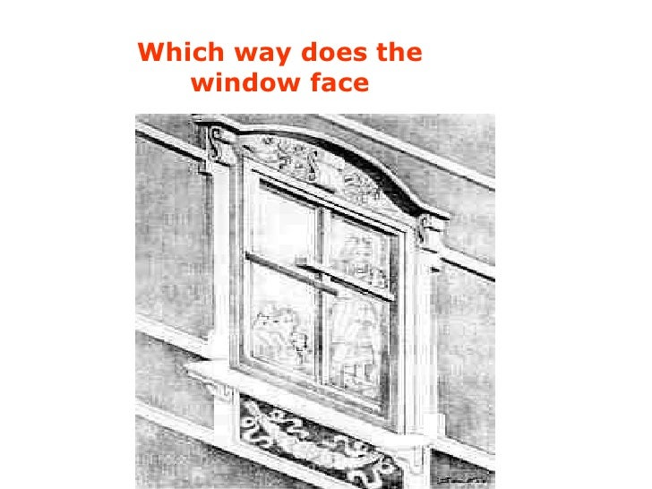 Which way does the window face