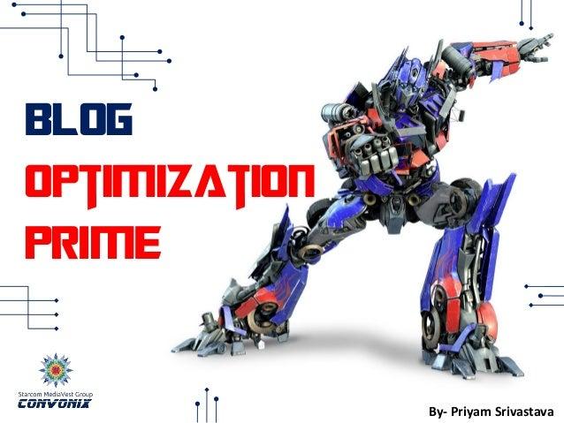 Blog Optimization PRIME By- Priyam Srivastava