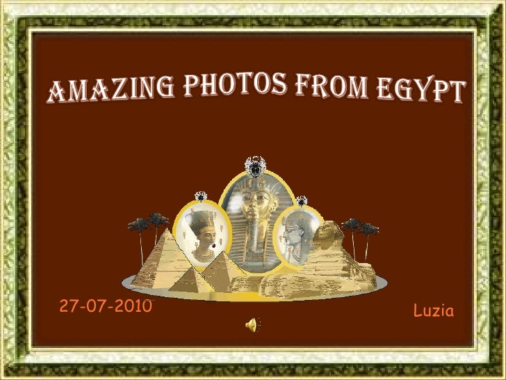 Amazing photos from egypt 1