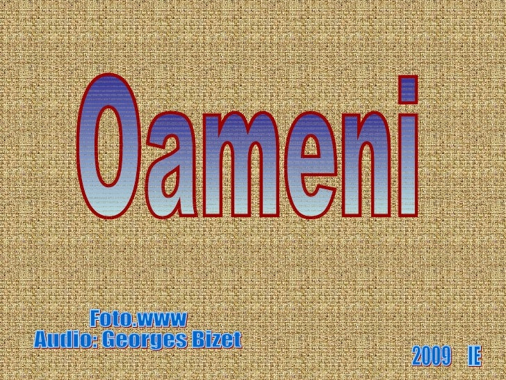 Oameni Foto.www Audio: Georges Bizet  2009  IE