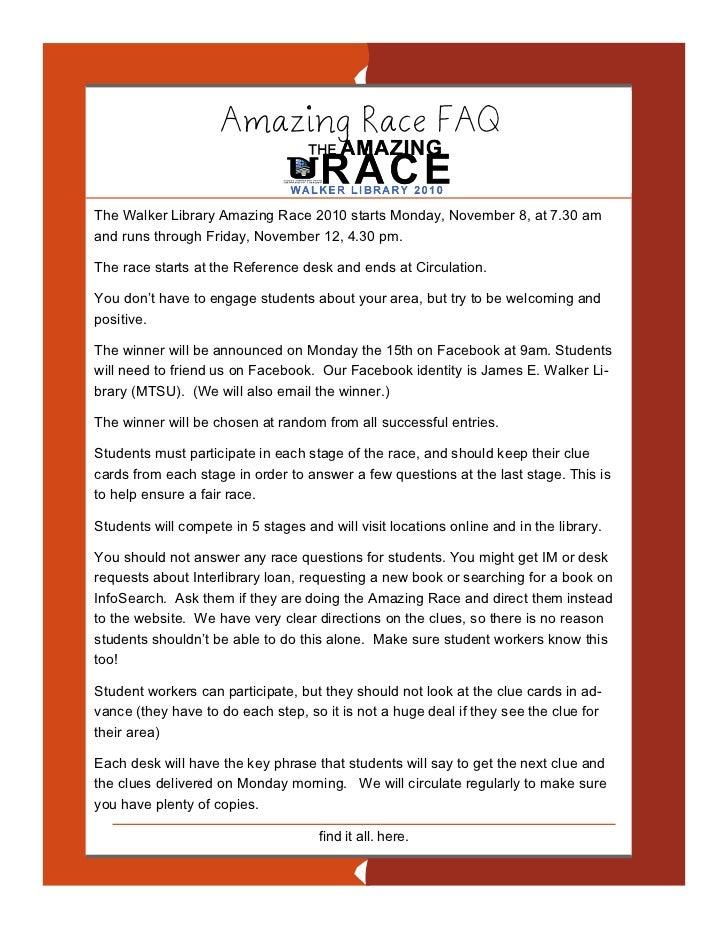 Amazing Race FAQThe Walker Library Amazing Race 2010 starts Monday, November 8, at 7.30 amand runs through Friday, Novembe...