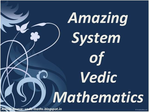 Amazing system of vedic mathematics