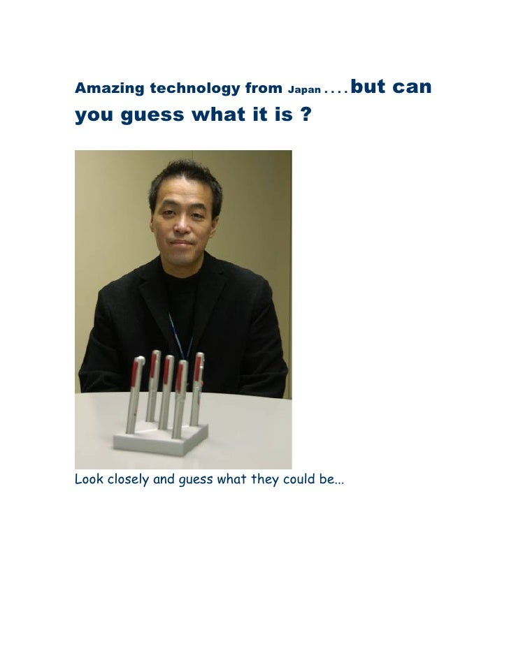 Amazing technology from           Japan . . . .   but can you guess what it is ?     Look closely and guess what they coul...