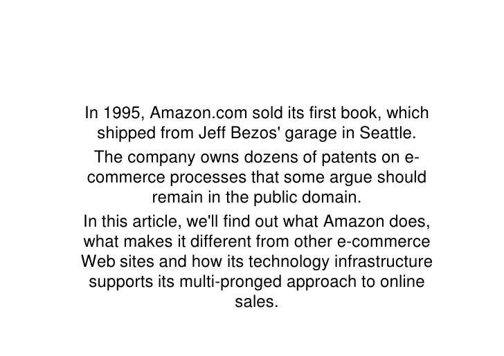 In 1995, Amazon.com sold its first book, which   shipped from Jeff Bezos' garage in Seattle.   The company owns dozens of ...