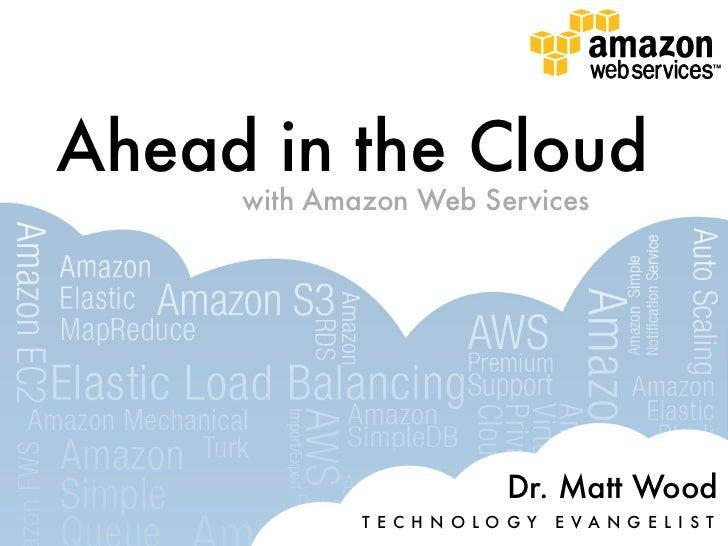 Ahead in the cloud, Matt Wood, Amazon