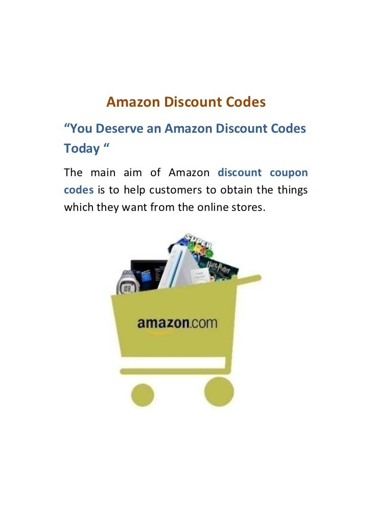 "Amazon Discount Codes""You Deserve an Amazon Discount CodesToday ""The main aim of Amazon discount couponcodes is to help cu..."
