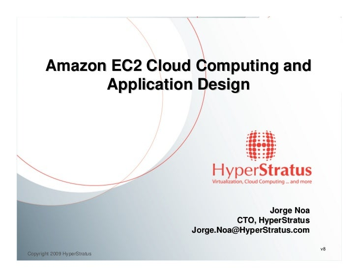 Amazon EC2 Cloud Computing and              Application Design                                                    Jorge No...