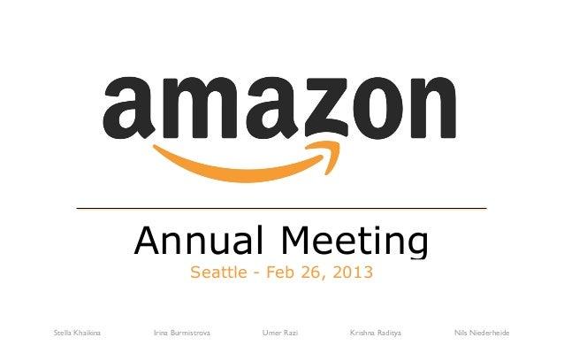 Seattle - Feb 26, 2013Annual MeetingStella Khaikina Irina Burmistrova Umer Razi Krishna Raditya Nils Niederheide