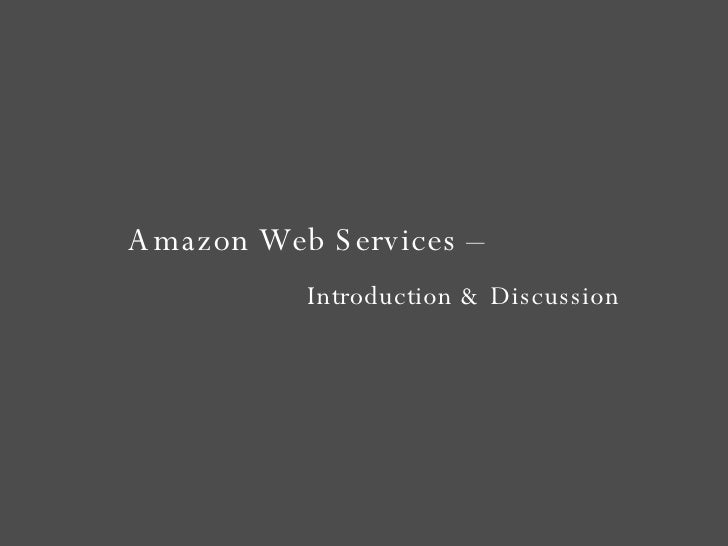 Amazon Web Services –  Introduction & Discussion