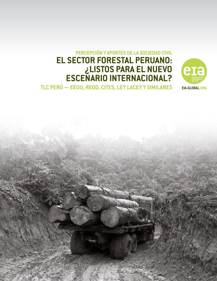Percepción y aportes de la Sociedad Civil      El sector forestal peruano:             ¿Listos para el nuevo        escena...
