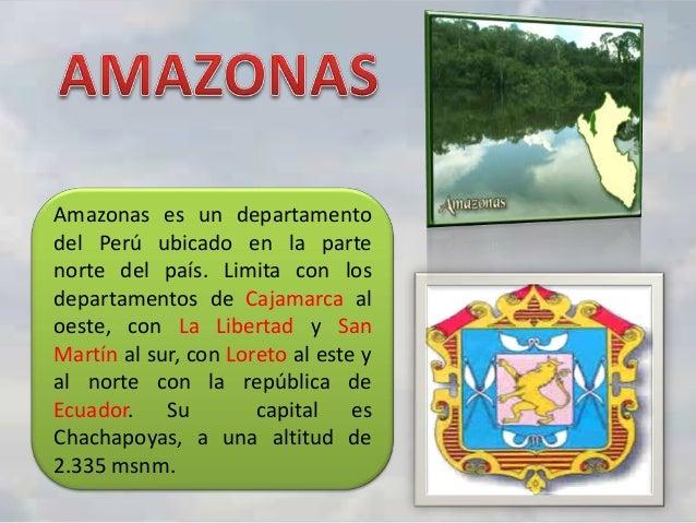 Amazonas es un departamento del Perú ubicado en la parte norte del país. Limita con los departamentos de Cajamarca al oest...