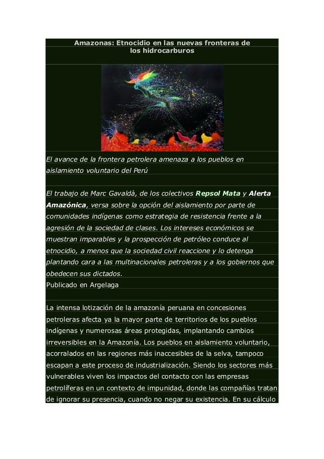 Amazonas: Etnocidio en las nuevas fronteras de los hidrocarburos El avance de la frontera petrolera amenaza a los pueblos ...