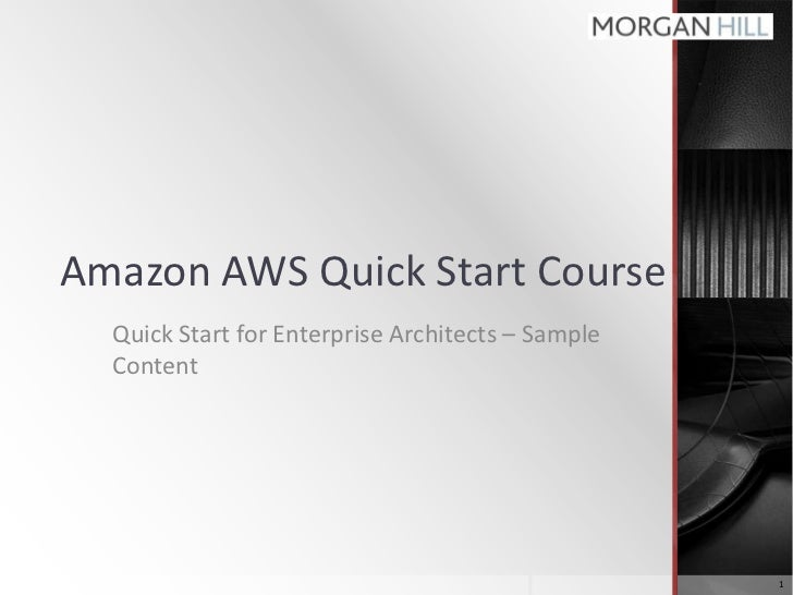 Amazon AWS Quick Start Course<br />Quick Start for Enterprise Architects – Sample Content<br />1<br />