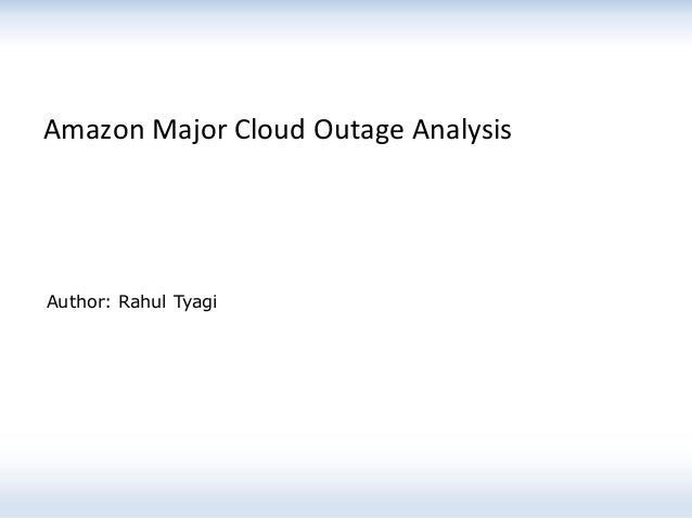 Amazon Cloud Major Outages Analysis